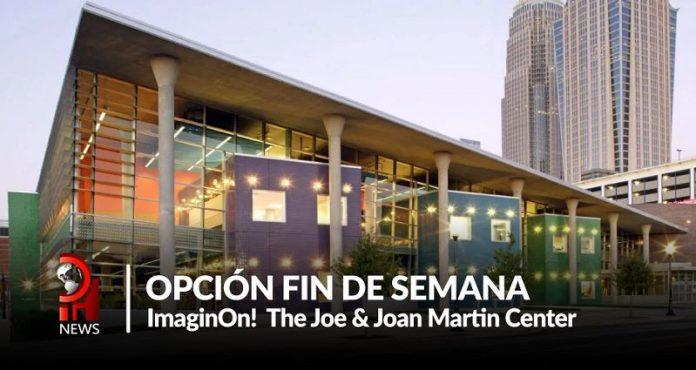 Opción fin de semana: ImaginOn: El Joe & Joan Martin Center