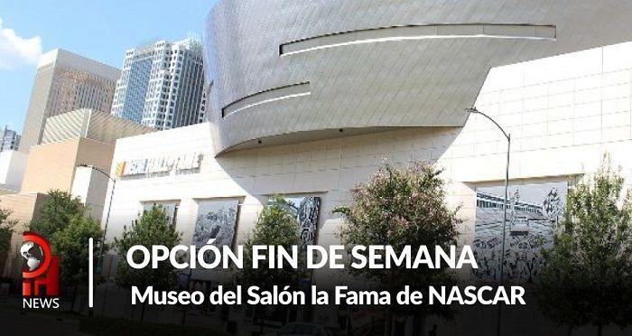 Opción fin de semana: Visite el Museo del Salón de la Fama de NASCAR